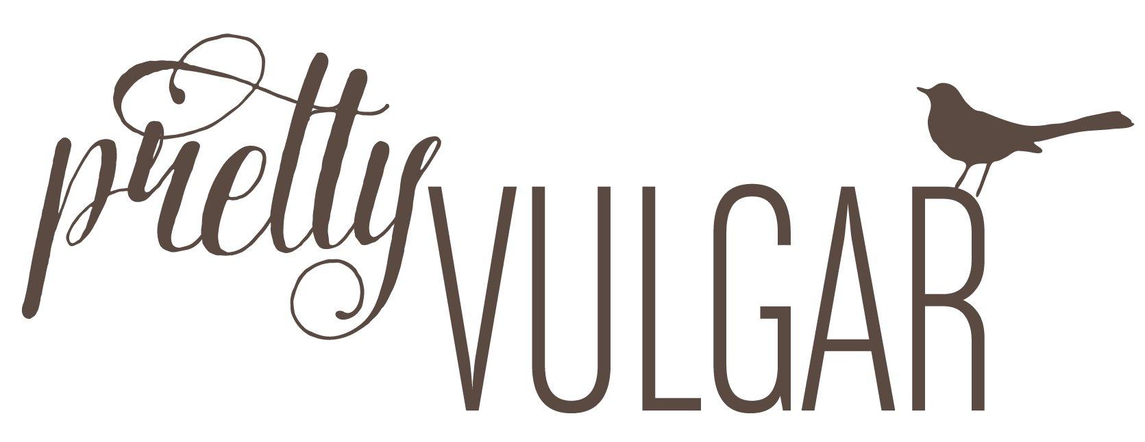 Pretty Vulgar